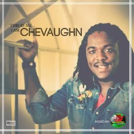 Chevaughn - This Is Me I Am Chevaughn (Mix CD)