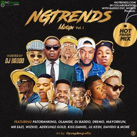 NgTrends Mix Vol. 1 (Afro-Beat Mixtape 2016) {Baddo Ent World}