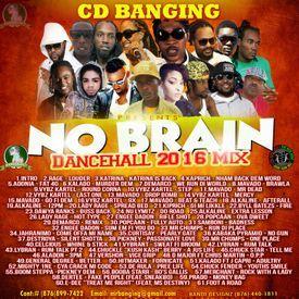No Brain (Dancehall Mixtape 2016)