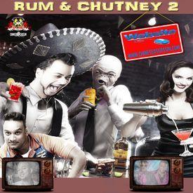 Rum & Chutney 2 (Chutney & Soca Mixtape 2017)