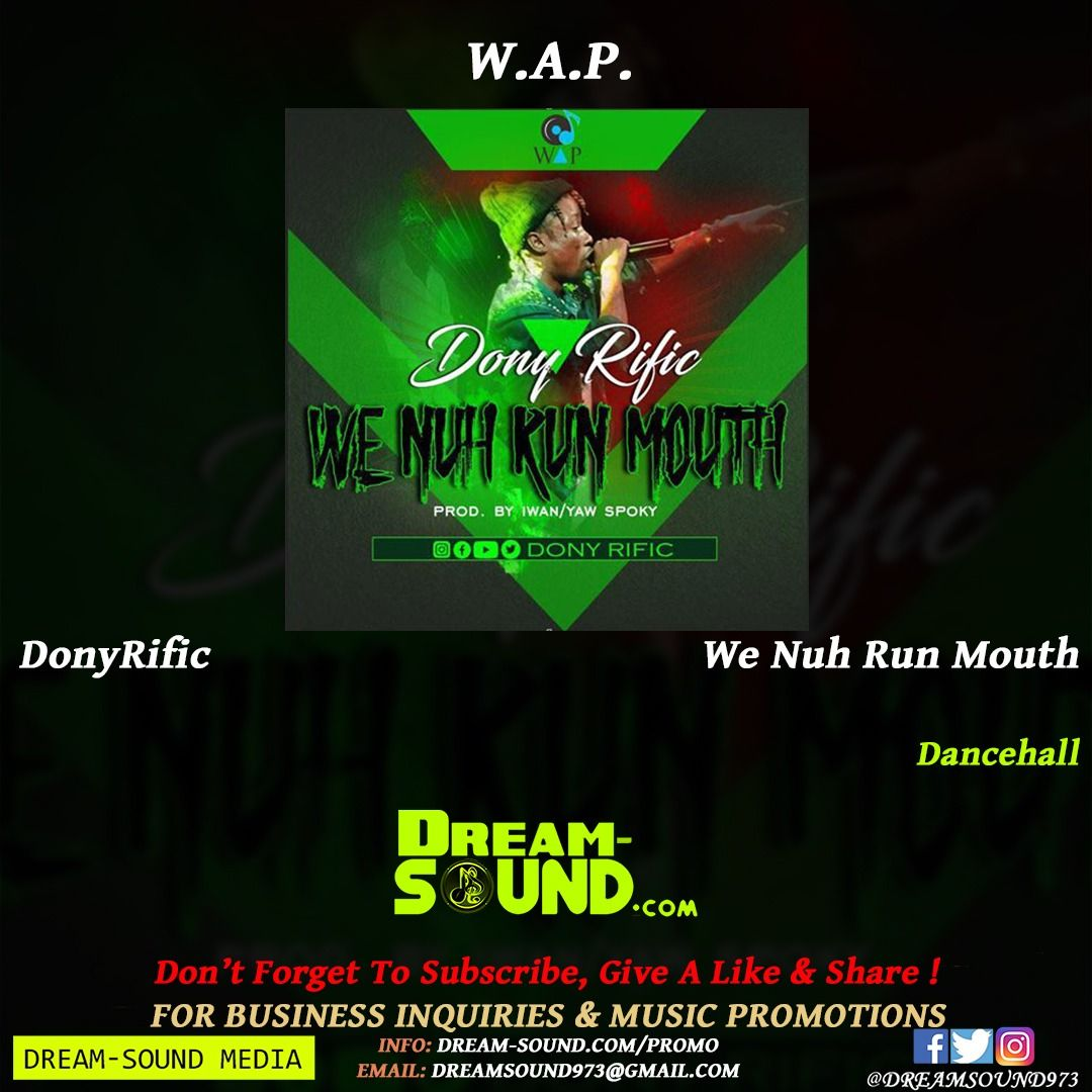 We Nuh Run Mouth [Sweet Riddim] by DonyRific from Dream