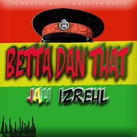 Better Dan That (Reggae, Dancehall 2017)