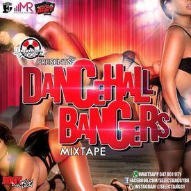 Dancehall Bangers (Mixtape 2017)