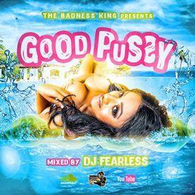 Good Pussy (Dancehall Mixtape 2017)