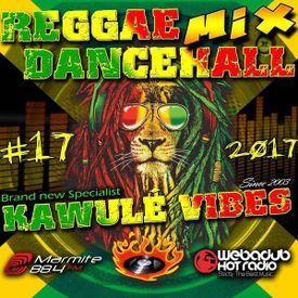 Kawulé Vibes #17 (Reggae & Dancehall Radio Show 2017)