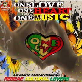 One Love Me Gusta Mucho Reggae (Mixtape 2017)