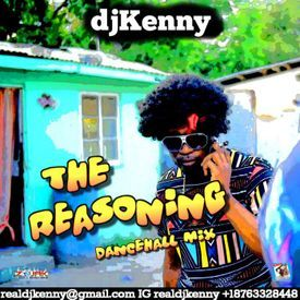 The Reasoning (Dancehall Mixtape 2017)