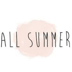 """"""" All Summer """""""