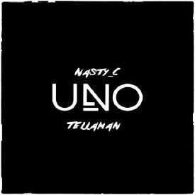 Nasty_C - UNO (Tellaman Edit)