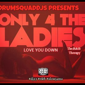 Love You Down (For The Ladies)