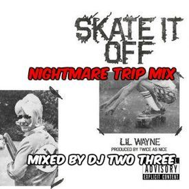 Skate Off nightmare Mix