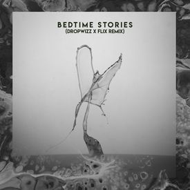 Bedtime Stories (Dropwizz X FLiX Remix)