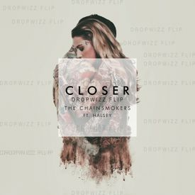 Closer (Dropwizz Remix)