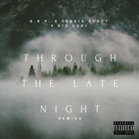 Through The Late Night Remixx (official)