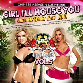 Girl I'll House You Vol. 5 (R&B, Hip-Hop, Dancehall Mixtape 2010)