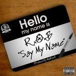 R.O.B. - Say My Name Cover Art