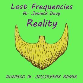 Reality (Dunisco ft. JeyJeySax Remix)