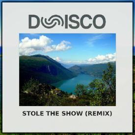 Stole The Show (Dunisco Remix)