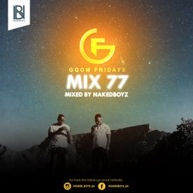 #GqomFridays Mix Vol77 (Mixed By Naked Boyz)