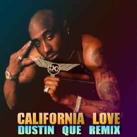 California Love (Dustin Que Remix)