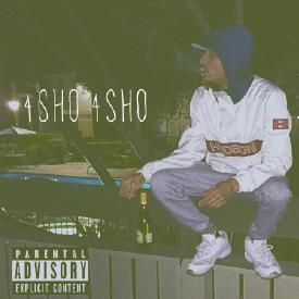 4Sho 4Sho [Prod. By Jerry Parker]