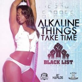 Alkaline ~ ThinGs Take Time