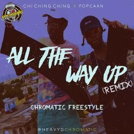 ALL THE WAY UP (CHROMATIC REMIX)