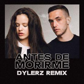 Antes De Morirme (Dylerz Remix)