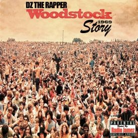 Dztherapper - Woodstock story 1969 Hosted by Radio James  Cover Art