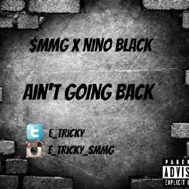 $MMG - Ain't Going Back ft. Nino Black  (Prod. By BaysFynest)