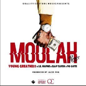 Young Greatness - Moolah Remix ft Lil Wayne x EA$Y TAVEN & Yo Gotti