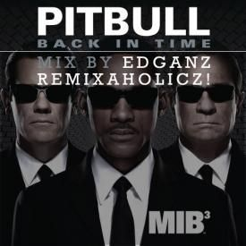 EdGanz Remixaholicxz! + Pitbull - Back In Time (Hype Mix).mp3