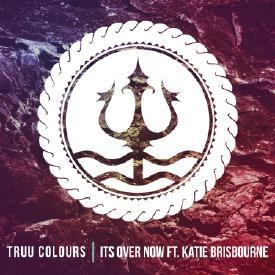 It's Over Now ft. Katie Brisbourne
