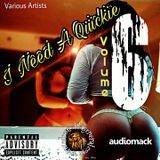 Edmund DaGeneral - I Need A Quickie - Volume 6 Cover Art
