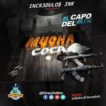 ElCapoDelBlok - Mucha Coca Cover Art