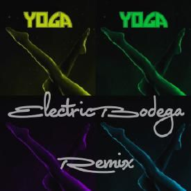 Yoga (Electric Bodega Remix)