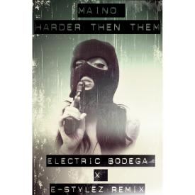 Harder Then Them (Electric Bodega_E-stylez Remix)