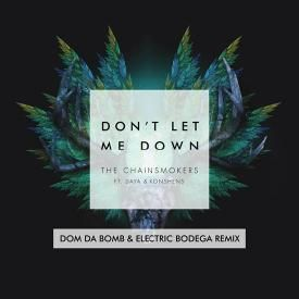 Don't Let Me Down (Electric Bodega & Dom Da Bomb Remix)