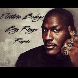 Big Rings Remix (Electric Bodega Remix)