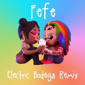 FEFE (Electric Bodega Remix)