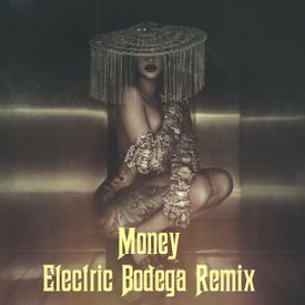 Money (Electric Bodega Remix)