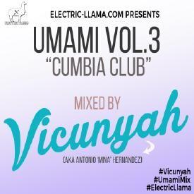 "Umami Mix Vol. 3 ""Cumbia Club"" Mixed By Vicunyah"