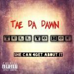 Tae Da Dawn - Tell Yo Hoe (Dirty) Cover Art