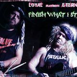 Eternal Life - Finish What I Started feat LoyaL Cover Art