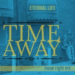 Eternal Life - Time Away Cover Art