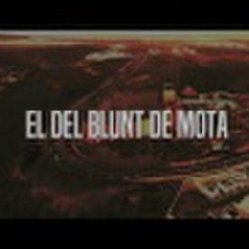 El Del Blunt De Mota (Vídeo Underground 2017)