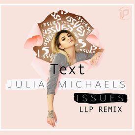 Julia Michaels - Issues (LLP Remix)