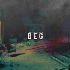 Beg (prod. by Alex Isaak & Emerson Brooks)
