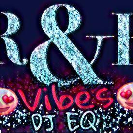 R & B VIBES BY DJ EQ