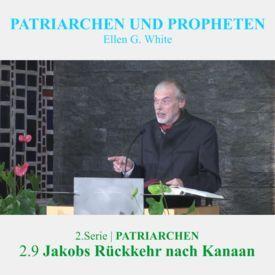 2.9.Jakobs Rückkehr nach Kanaan - PATRIARCHEN |PATRIARCHEN UND PROPHETEN